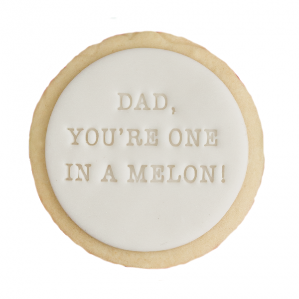 Dad, Your One in a Melon Happy Father's Day