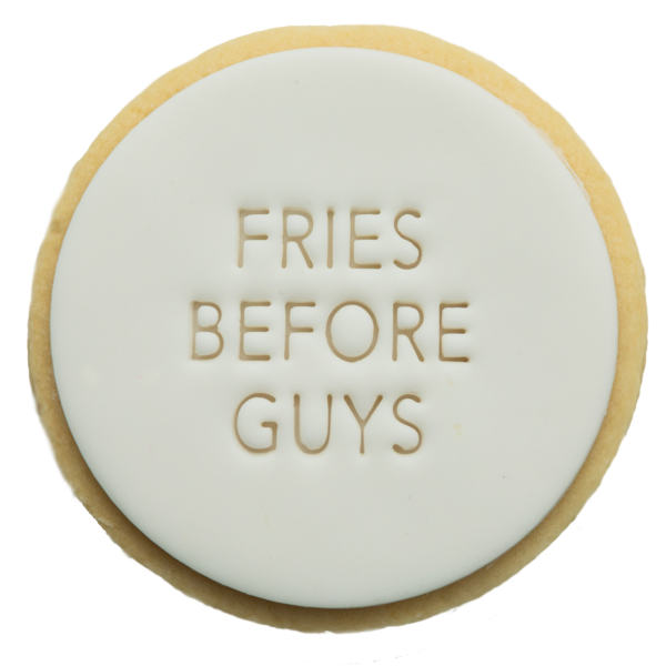 HEY THERE COOKIE! GALENTINE'S DAY FRIES BEFORE GUYS